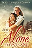 Alone yet Not Alone, Tracy Leininger Craven, 0310700086