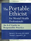 img - for The Portable Ethicist for Mental Health Professionals: An A-Z Guide to Responsible Practice by Barton E. Bernstein JD LMSW (2000-09-15) book / textbook / text book