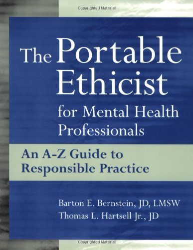The Portable Ethicist for Mental Health Professionals: An A-Z Guide to Responsible Practice by Barton E. Bernstein JD LMSW (2000-09-15)