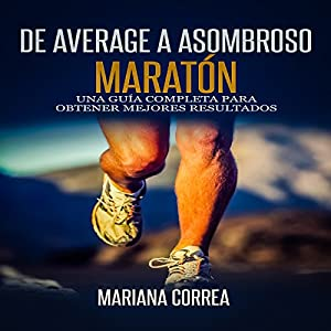De Average A Asombroso Maraton [From Average to Amazing Marathon] Audiobook