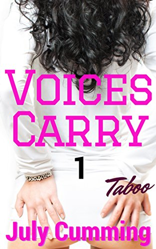Voices Carry - 1 (Taboo Forbidden Man of the House Erotica) -