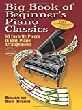 42 famous classics for easy piano - Big Book of Beginner's Piano Classics: 83 Favorite Pieces in Easy Piano Arrangements (Book & Downloadable MP3) (Dover Music for Piano)