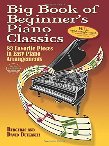 Big Book of Beginner's Piano Classics: 83 Favorite Pieces in Easy Piano Arrangements (Book & Downloadable MP3) (Dover Music for Piano) - Keyboard Songbook 1 Level