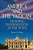 America and the Vatican, Robert Illing, 1933909692
