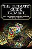 The Ultimate Guide to Tarot: How to Read