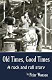 Old Times, Good Times, Peter Wonson, 0741466635