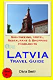 Latvia Travel Guide: Sightseeing, Hotel, Restaurant & Shopping Highlights