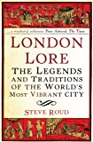 img - for London Lore: The Legends and Traditions of the World's Most Vibrant City book / textbook / text book