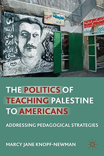The Politics of Teaching Palestine to Americans by Marcy Jane Knopf-Newman (2013-12-05)