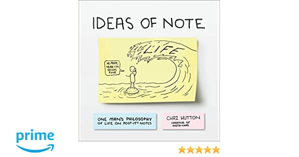 ideas of note one man s philosophy of life on post its charles