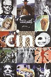 Cine / Films: Ismos Para Entender El Cine / Isms to Understand the Film