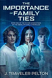 The Importance of Family Ties: Book Two of the Future Generations of the Oberllyn Family Chronicles