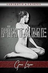 Píntame (Santuario de colores) (Volume 2) (Spanish Edition)