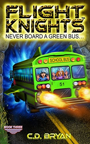 Never Board A Green Bus (Flight Knights, Book 3)