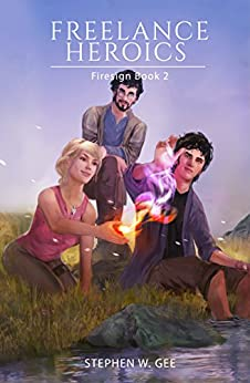 Freelance Heroics (Firesign Book 2) by [Gee, Stephen W.]