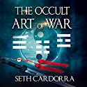 The Occult Art of War Audiobook by Seth Cardorra Narrated by John Alan Martinson Jr.
