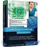 Shell-Programmierung: Das umfassende Handbuch (Galileo Computing)