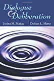 Dialogue and Deliberation, Josina M. Makau and Debian L. Marty, 1478600659