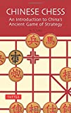 : Chinese Chess: An Introduction to China's Ancient Game of Strategy