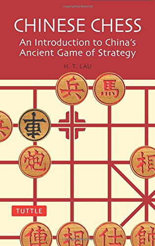 troduction to China's Ancient Game of Strategy (Ancient Chinese Chess)
