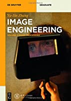 Image Engineering, Volume 1: Image Processing Front Cover