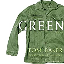 Green Audiobook by Tom Baker Narrated by Michael Mola