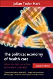 The Political Economy of Health Care, Julian Tudor Hart, 1847427839
