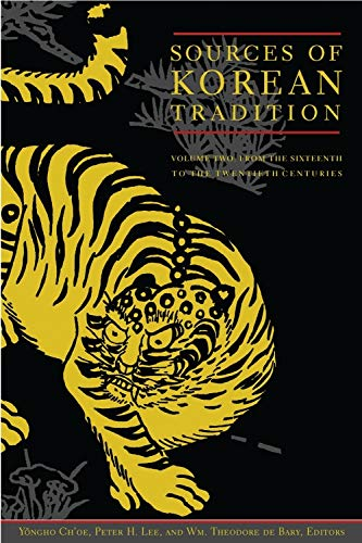 Sources Of Korean Tradition  From The Sixteenth To The Twentieth Centuries  Introduction To Asian Civilizations