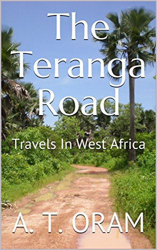 The Teranga Road: Travels In West Africa
