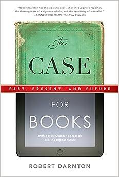 Descargar The Case For Books: Past, Present, And Future: 256 PDF