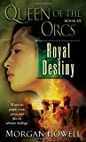 Royal Destiny, Morgan Howell, 0345496523