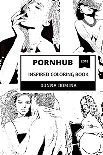 Amazon Com Pornhub Inspired Coloring Book Wild Sex And Erotica