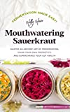 Fermentation Made Easy! Mouthwatering