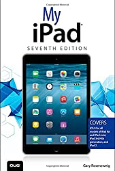 My iPad (Covers iOS 8 on all models of  iPad Air, iPad mini, iPad 3rd/4th generation, and iPad 2) (7th Edition)