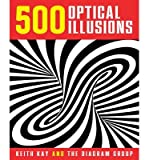 img - for [(500 Optical Illusions)] [ By (author) Keith Kay, By (author) The Diagram Group ] [October, 2014] book / textbook / text book