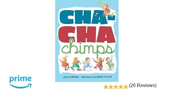 Cha-Cha Chimps: Julia Durango, Eleanor Taylor: 9781416995746 ...