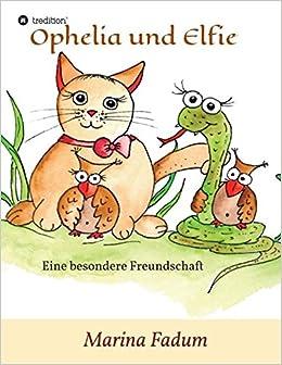 Book Ophelia und Elfie: Eine besondere Freundschaft