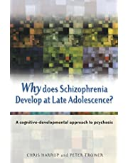 Why Does Schizophrenia Develop at Late Adolescence?: A Cognitive-Developmental Approach to Psychosis