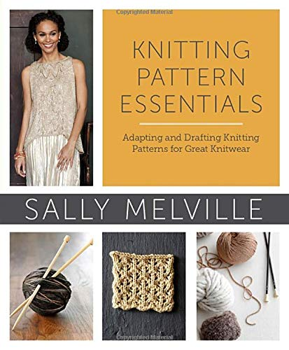 Knitting Pattern Essentials: Adapting and Drafting Knitting Patterns for Great Knitwear Paperback – March 26, 2013 Sally Melville Potter Craft 0307965570 Fashion