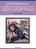 Three-Dimensional Decoupage, Vivien Crook, 0855328088