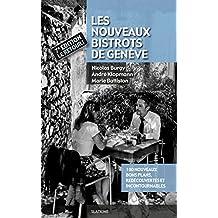 Les Nouveaux Bistrots de Genève - 7ème édition: 180 nouveaux bons plans, redécouvertes et incontournables (GUIDE) (French Edition)