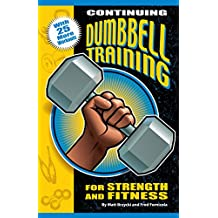 Continuing Dumbbell Training for Strength and Fitness