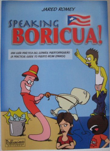 Read Online Speaking Boricua: A Practical Guide to Puerto Rican Spanish (Spanish Edition) ebook
