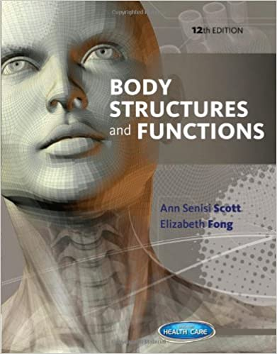 Body Structures And Functions 9781133691655 Medicine