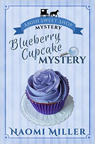 Blueberry Cupcake Mystery (Amish Sweet Shop Mysteries Book 1