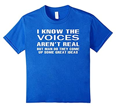 I Know The Voices Aren't Real T-shirt Funny