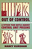 img - for Out of Control: A Fifteen-Year Battle Against Control Unit Prisons by Nancy Kurshan (2013-01-10) book / textbook / text book