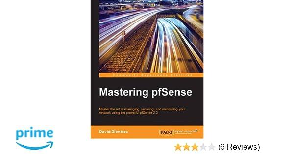 Mastering pfSense: David Zientara: 9781786463432: Amazon com