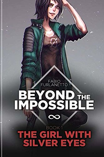 Download The girl with silver eyes (Beyond The Impossible) (Volume 1) pdf