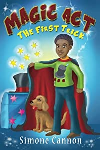 Magic Act: The First Trick (Volume 1)
